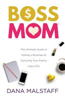 Confessions of a Boss Mom