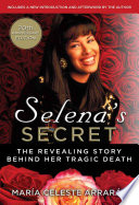 """Selena's Secret: The Revealing Story Behind Her Tragic Death"" by María Celeste Arrarás"