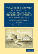 Voyages of Discovery in the Arctic and Antarctic Seas, and round the World
