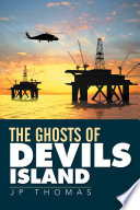 The Ghosts Of Devils Island
