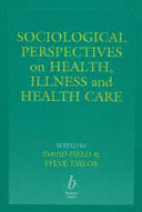 Sociological Perspectives on Health  Illness  and Health Care Book