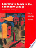 """Learning to Teach in the Secondary School: A Companion to School Experience"" by Susan Anne Capel, Marilyn Leask, Tony Turner"