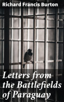 Letters from the Battlefields of Paraguay [Pdf/ePub] eBook