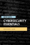 Cybersecurity Essentials   Beginners Guide