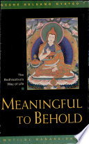 """Meaningful to Behold: The Bodhisattva's Way of Life"" by Kelsang Gyatso"