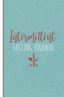 Intermittent Fasting Journal An Intermittent Fasting Logbook