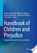 """Handbook of Children and Prejudice: Integrating Research, Practice, and Policy"" by Hiram E. Fitzgerald, Deborah J. Johnson, Desiree Baolian Qin, Francisco A. Villarruel, John Norder"