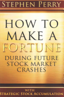 How to Make a Fortune During Future Stock Market Crashes With Strategic Stock Accumulation Book