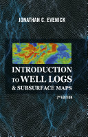 Introduction to Well Logs   Subsurface Maps  2nd Edition