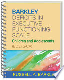 Barkley Deficits in Executive Functioning Scale  Children and Adolescents  BDEFS CA