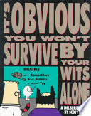 It S Obvious You Won T Survive By Your Wits Alone
