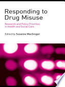 Responding to Drugs Misuse  : Research and Policy Priorities in Health and Social Care