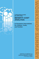 Considerations in Applying Benefit Cost Analysis to Preventive Interventions for Children  Youth  and Families