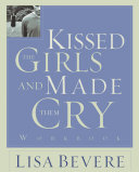Kissed the Girls and Made Them Cry Workbook