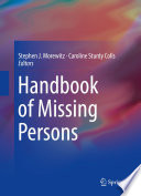 """Handbook of Missing Persons"" by Stephen J. Morewitz, Caroline Sturdy Colls"