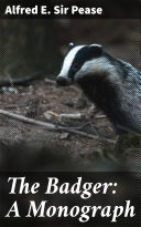 The Badger  A Monograph