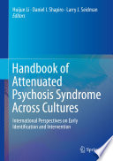 Handbook of Attenuated Psychosis Syndrome Across Cultures