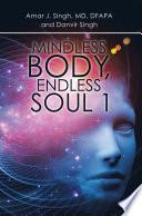 Mindless Body  Endless Soul 1