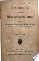 A Cyclopædia of Illustrations of Moral and Religious Truths; consisting of definitions, metaphors, similes, emblems, etc