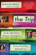 The Trip: Andy Warhol's Plastic Fantastic Cross-Country ...