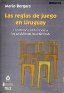 Las reglas de juego en Uruguay