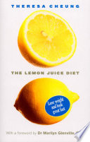 """The Lemon Juice Diet: With a foreword by Dr Marilyn Glenville"" by Theresa Cheung"
