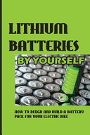 Lithium Batteries By Yourself