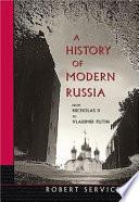 A History of Modern Russia from Nicholas II to Vladimir Putin