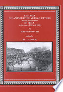 Remarks on Antiquities  Arts  and Letters During an Excursion in Italy  in the Years 1802 and 1803