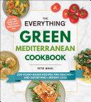 The Everything Green Mediterranean Cookbook