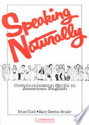 """Speaking Naturally Student's Book: Communication Skills in American English"" by Bruce Tillitt, Mary Newton Bruder"