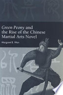 Read Online Green Peony and the Rise of the Chinese Martial Arts Novel For Free