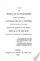 Vie de Marie de La Fl  ch  re     Extraite des fragmens de son journal  publi  s par le r  v  Henri Moore et traduite     sur la cinqui  me   dition