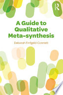 A Guide to Qualitative Meta synthesis