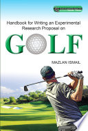 Handbook for Writing an Experimental Research Proposal on Golf (UUM Press)