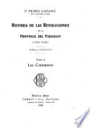 Historia de las revoluciones de la provincia del Paraguay (1721-1735) obra inédita: Antequera