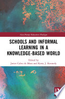 Schools and Informal Learning in a Knowledge Based World