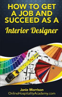 How to Get a Job and Succeed As a Interior Designer