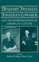 Pdf Benjamin Franklin, Jonathan Edwards, and the Representation of American Culture