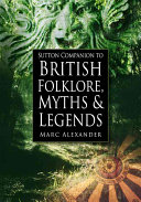 A Companion To The Folklore Myths Customs Of Britain