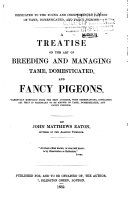 A Treatise on the Art of Breeding and Managing Tame, Domesticated, and Fancy Pigeons