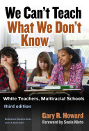 We Can't Teach What We Don't Know, Third Edition