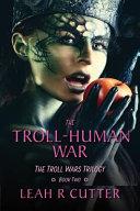 The Troll-Human Wars