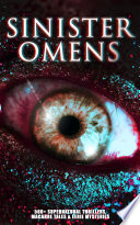 Read Online SINISTER OMENS: 560+ Supernatural Thrillers, Macabre Tales & Eerie Mysteries For Free