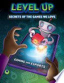 Level Up  Secrets of the Games We Love