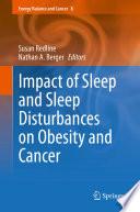 Impact of Sleep and Sleep Disturbances on Obesity and Cancer Book