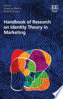 """""""Handbook of Research on Identity Theory in Marketing"""" by Americus Reed II, Mark Forehand"""