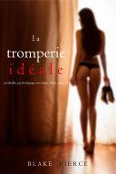 Pdf La Tromperie Idéale (Un thriller psychologique avec Jessie Hunt, tome 14) Telecharger
