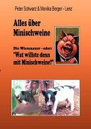 """Alles über Minischweine oder: """"Wat willste denn mit Minischweine?"""""""