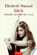 Bitch  : ein Loblied auf gefährliche Frauen